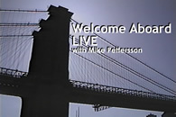 Welcome Aboard Live with Mike Pettersson - Produced by TWT Productions